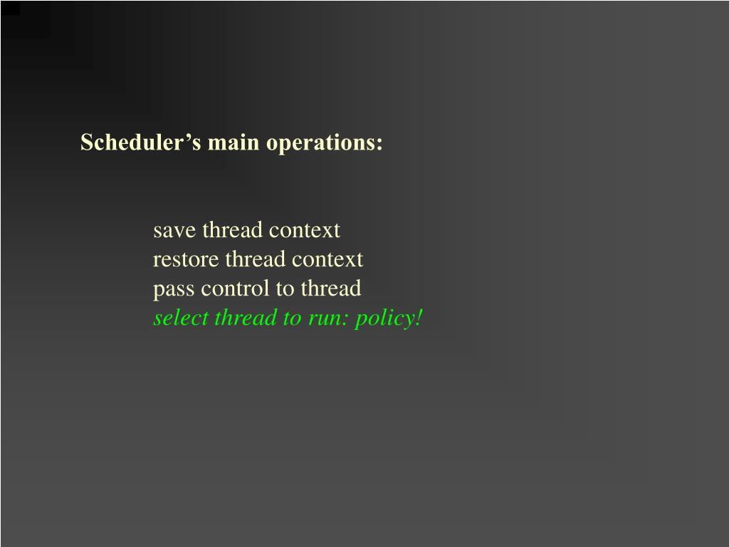 Scheduler's main operations: