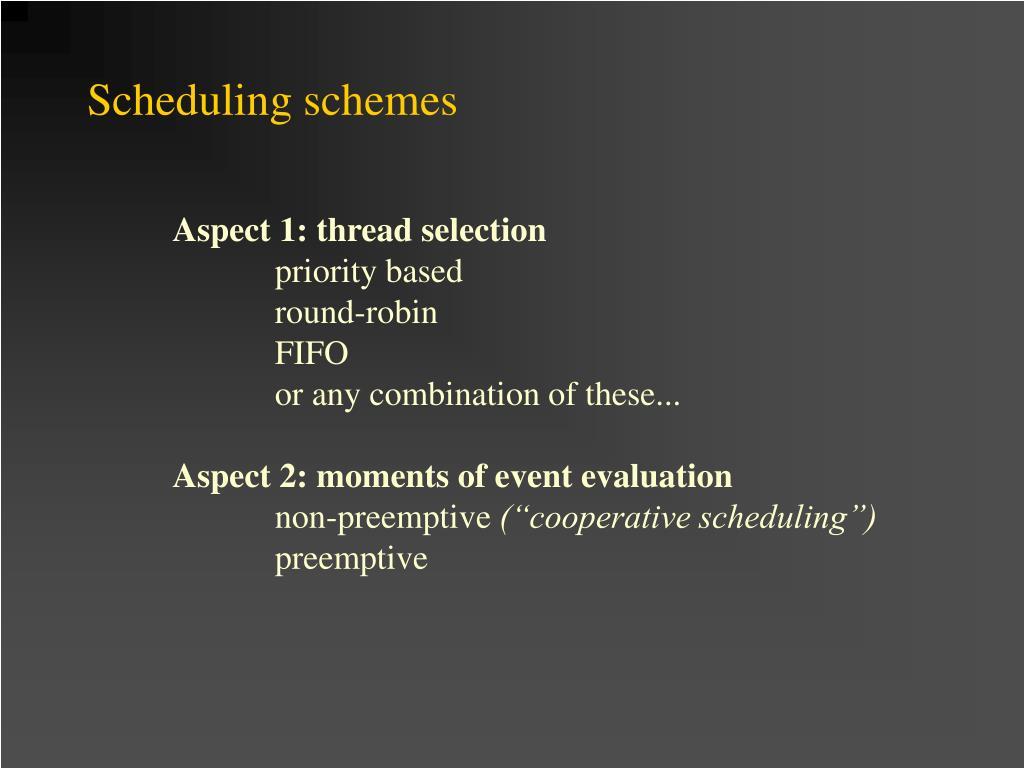 Scheduling schemes