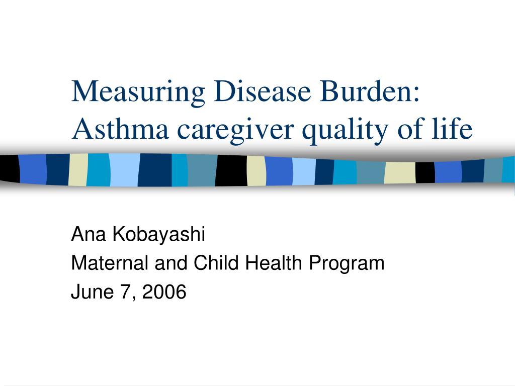 measuring disease burden asthma caregiver quality of life