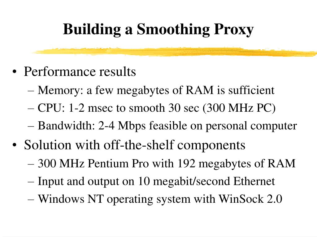 Building a Smoothing Proxy