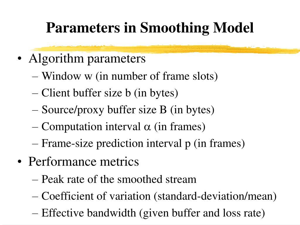 Parameters in Smoothing Model
