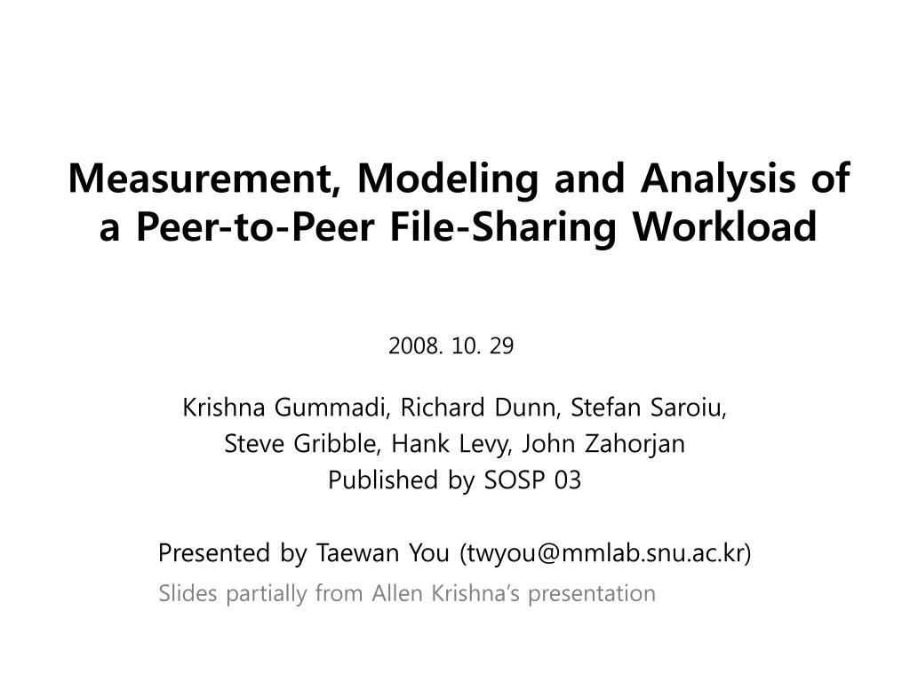 measurement modeling and analysis of a peer to peer file sharing workload l.