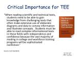 critical importance for tee