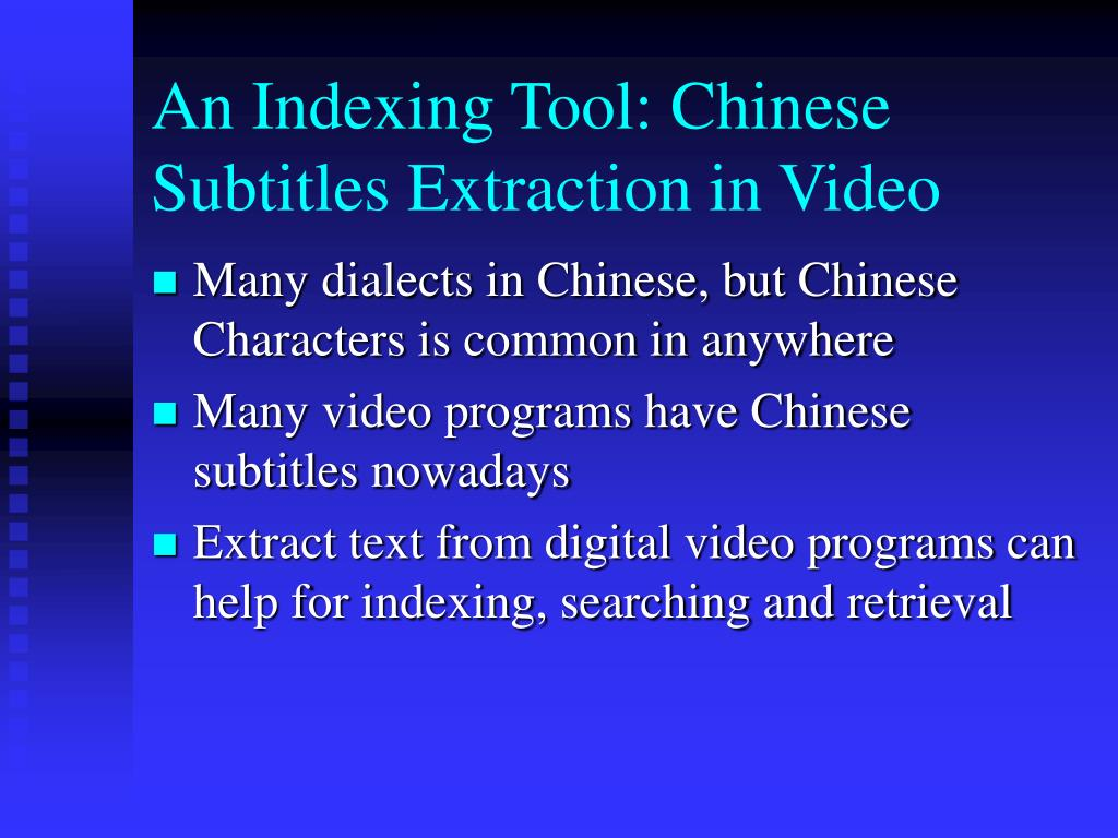 An Indexing Tool: Chinese Subtitles Extraction in Video