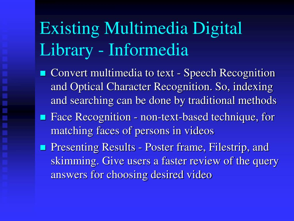 Existing Multimedia Digital Library - Informedia