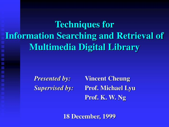Techniques for information searching and retrieval of multimedia digital library