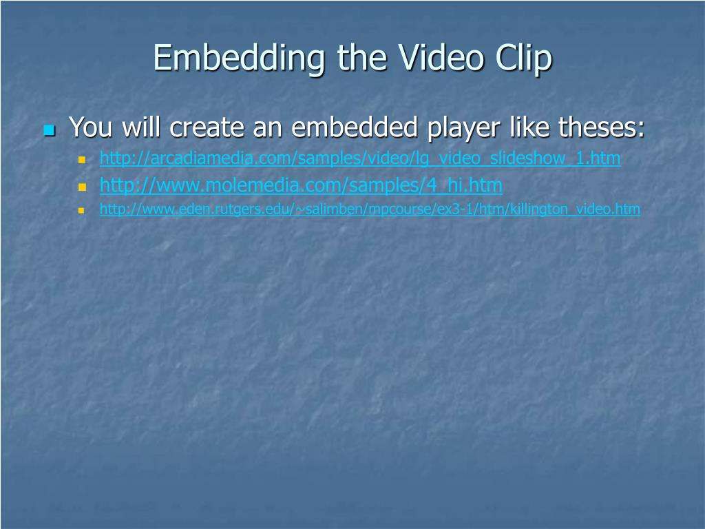Embedding the Video Clip