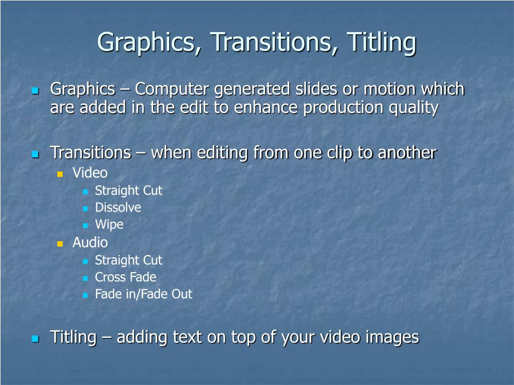 Graphics, Transitions, Titling
