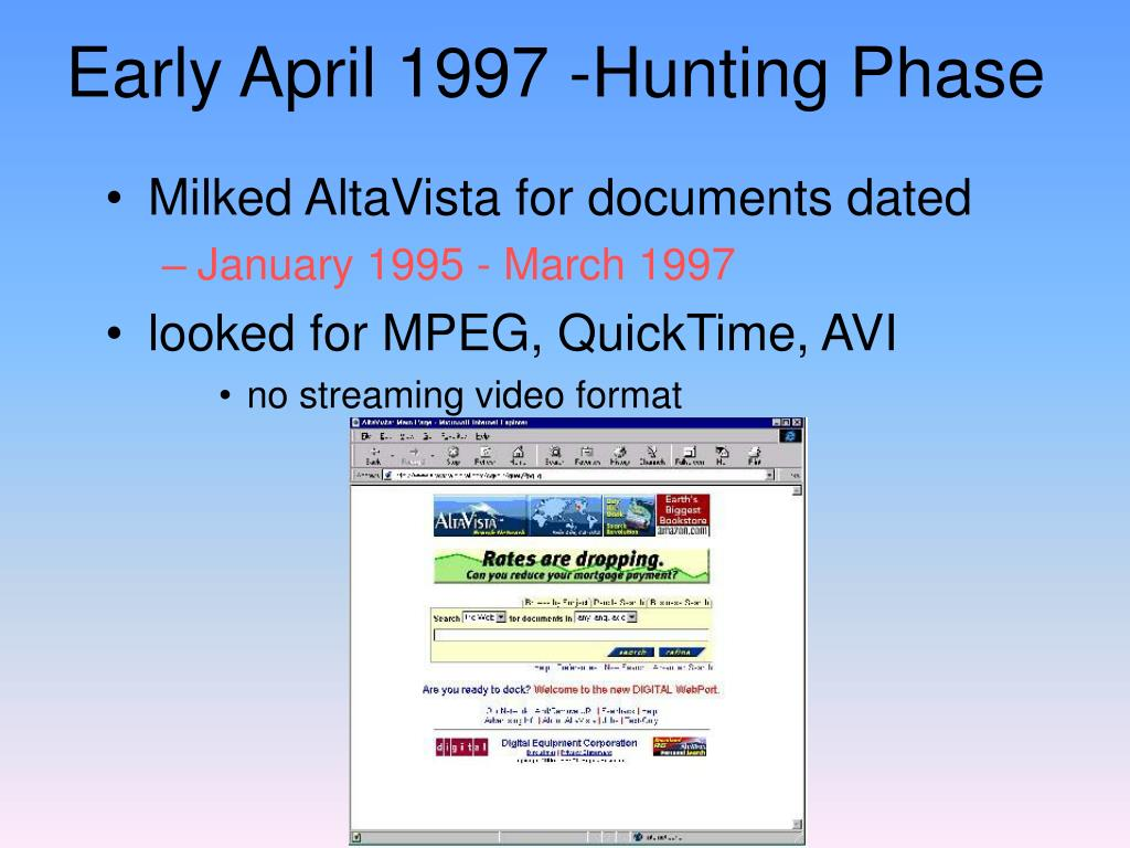 Early April 1997 -Hunting Phase