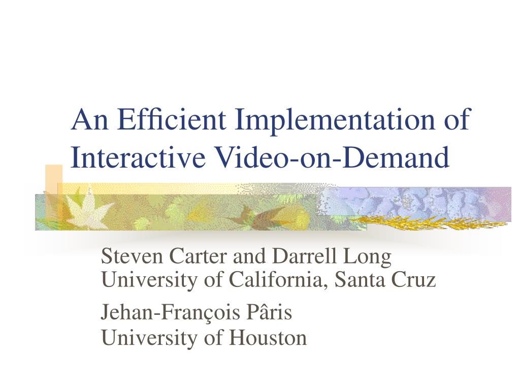 an ef cient implementation of interactive video on demand l.