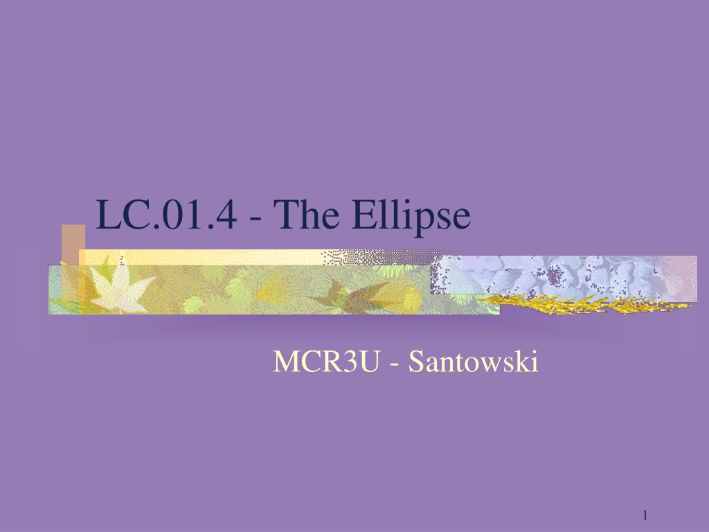 PPT - LC 01 4 - The Ellipse PowerPoint Presentation - ID:752805