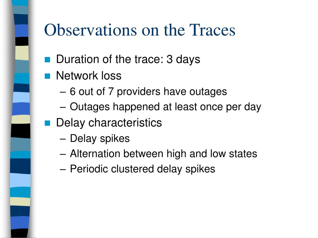Observations on the Traces
