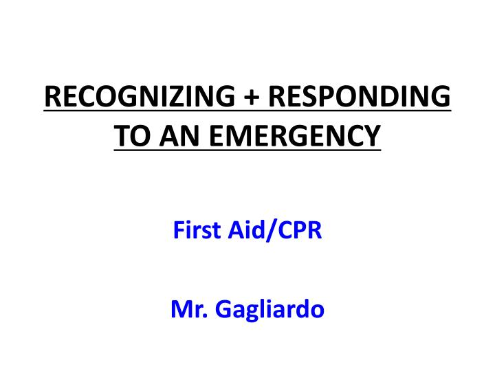 Recognizing responding to an emergency