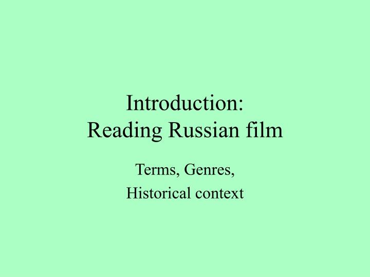 Introduction reading russian film