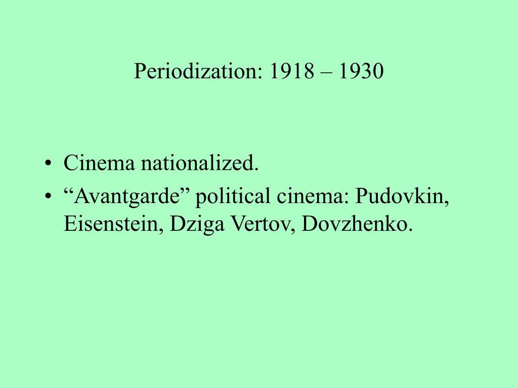 Periodization: 1918 – 1930