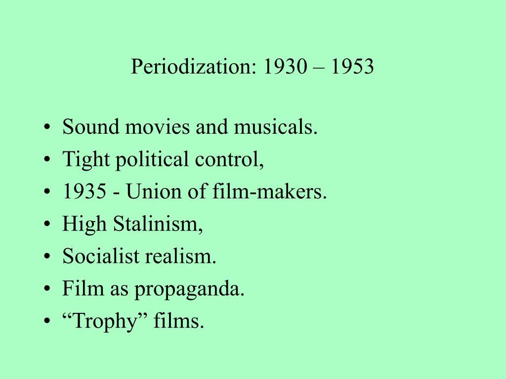 Periodization: 1930 – 1953