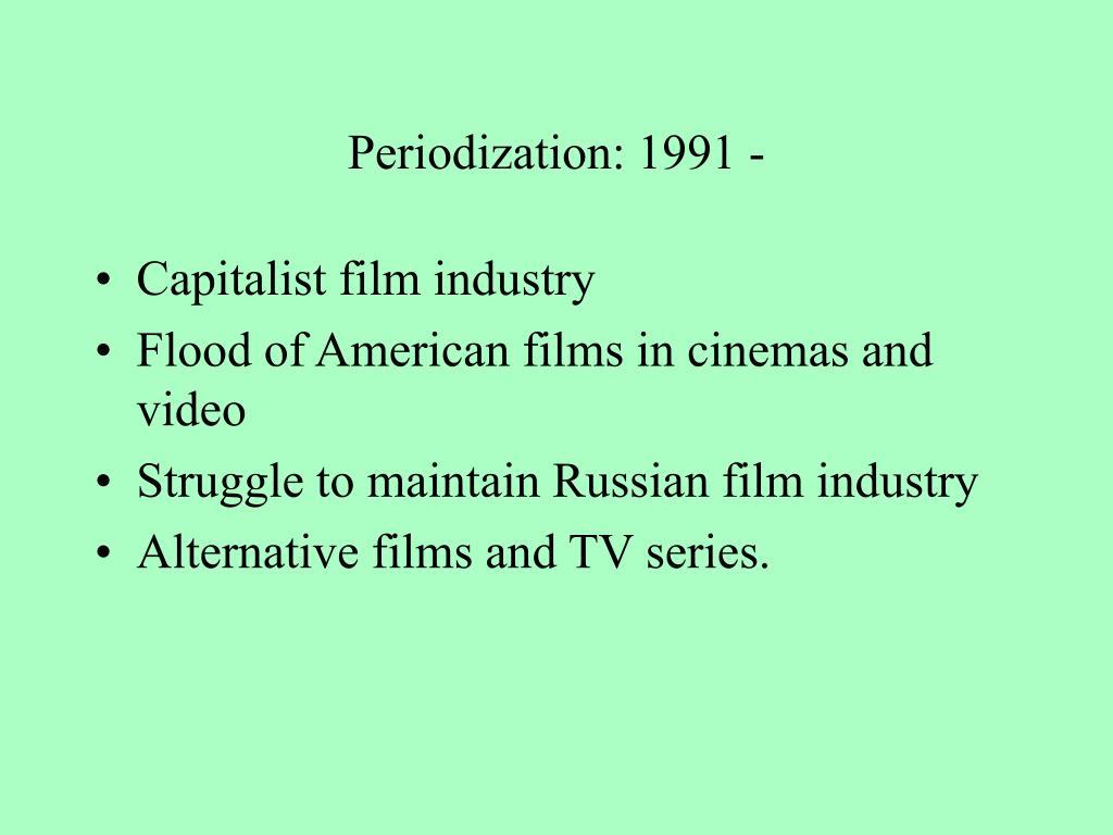 Periodization: 1991 -