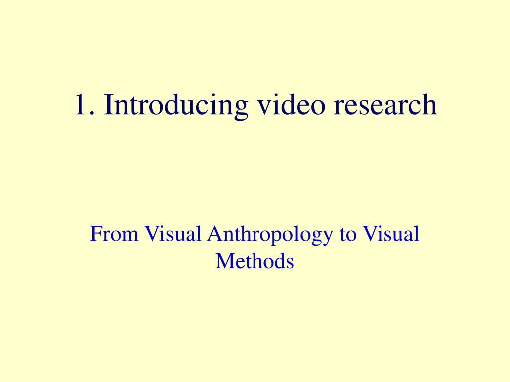 1. Introducing video research