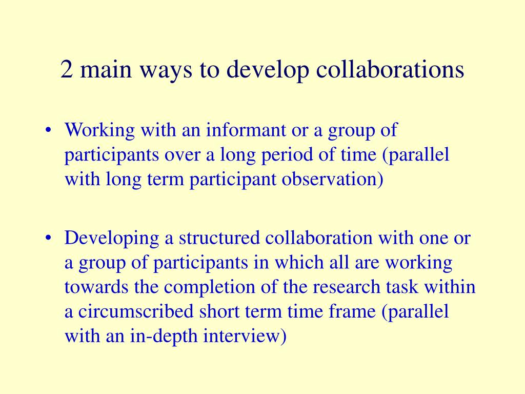 2 main ways to develop collaborations