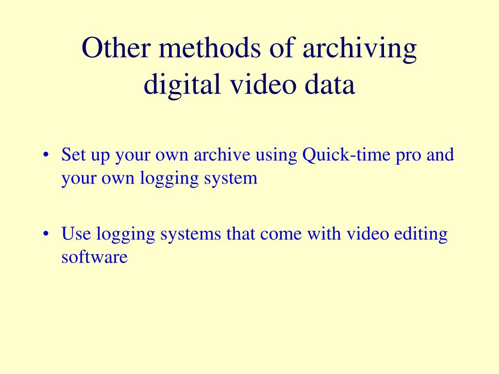 Other methods of archiving digital video data