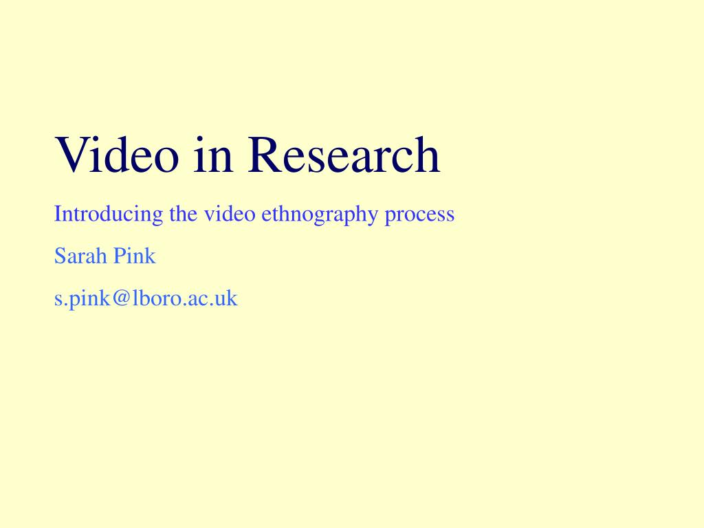 Video in Research