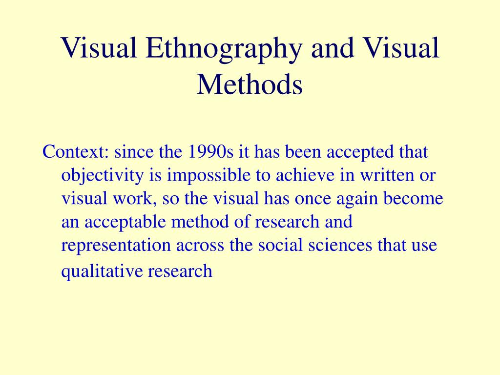 Visual Ethnography and Visual Methods