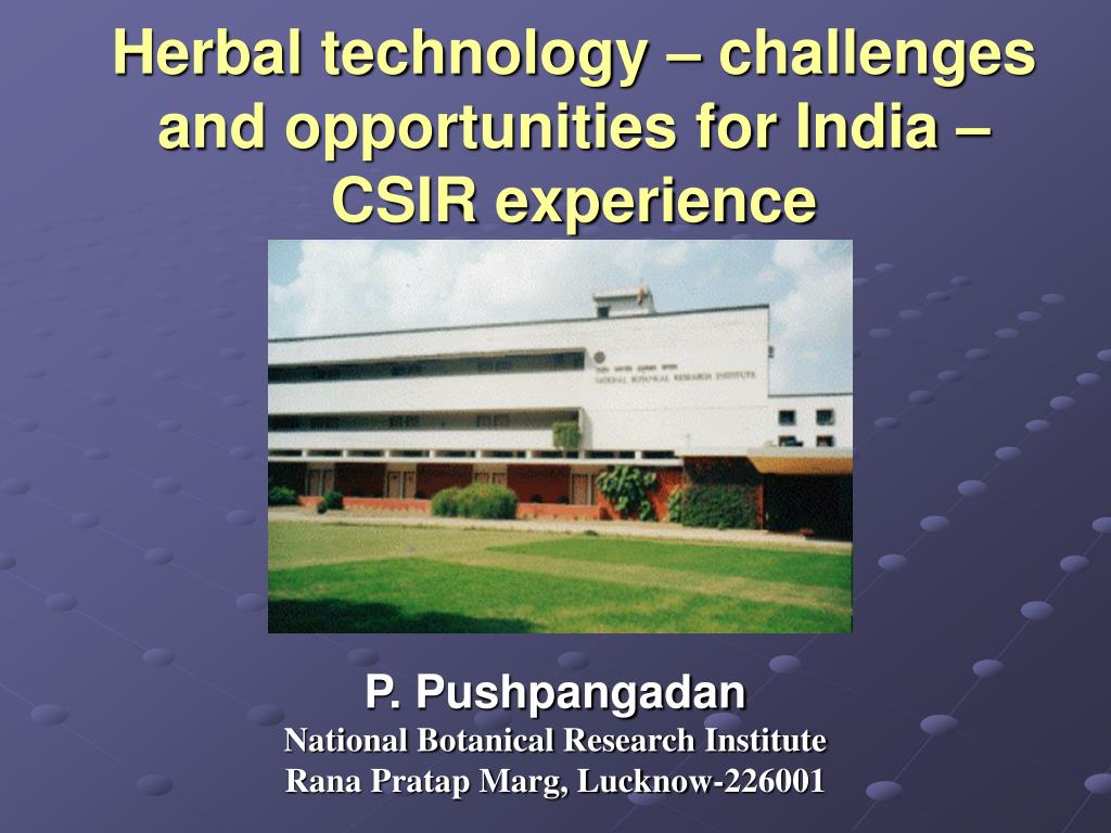 Herbal technology – challenges and opportunities for India – CSIR experience