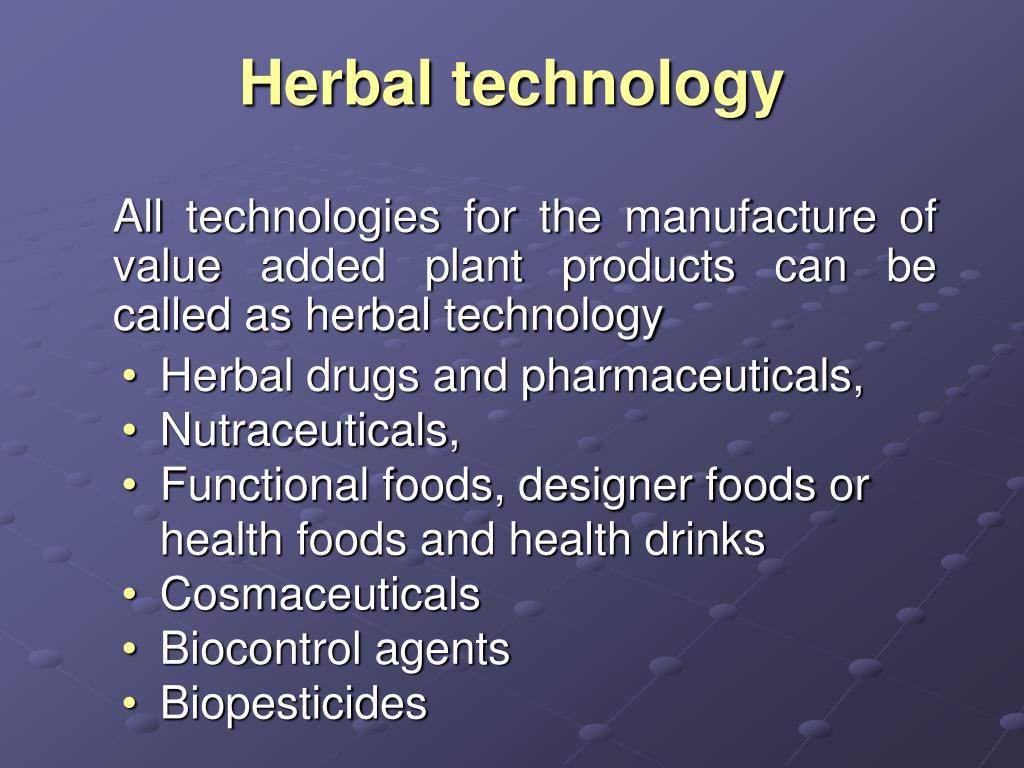 Herbal technology