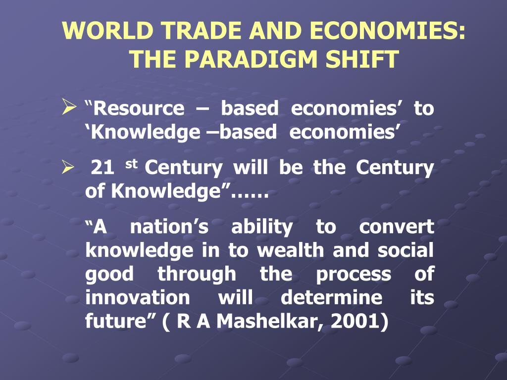 WORLD TRADE AND ECONOMIES: THE PARADIGM SHIFT