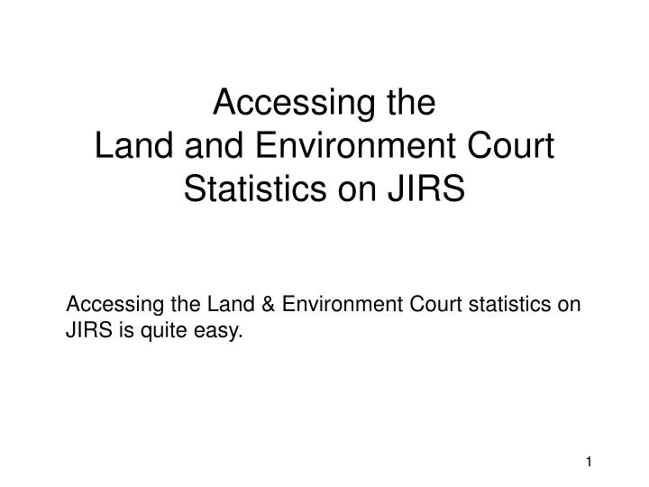 Accessing the land and environment court statistics on jirs
