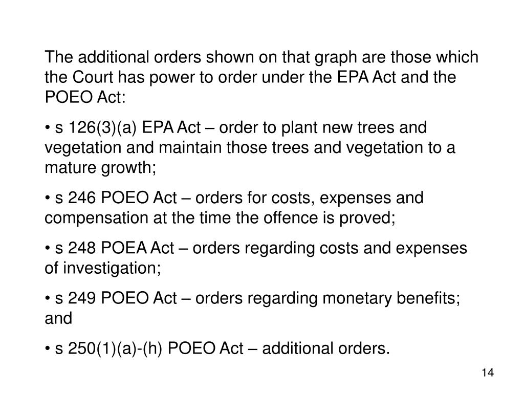 The additional orders shown on that graph are those which the Court has power to order under the EPA Act and the POEO Act: