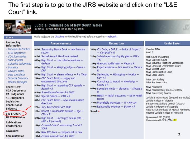 "The first step is to go to the JIRS website and click on the ""L&E Court"" link."
