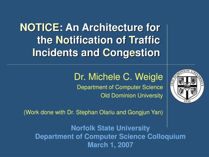 Notice an architecture for the no tification of t raffic i ncidents and c ong e stion