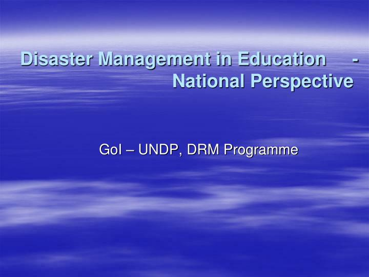 disaster management in education national perspective n.