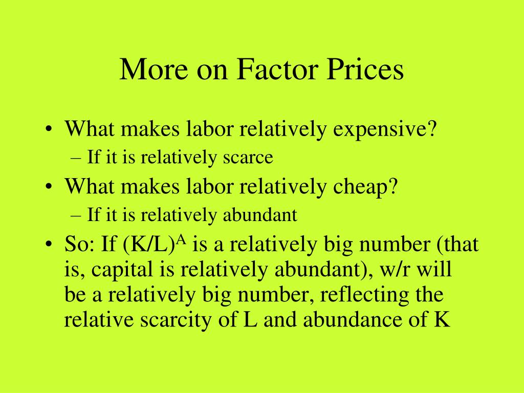 More on Factor Prices