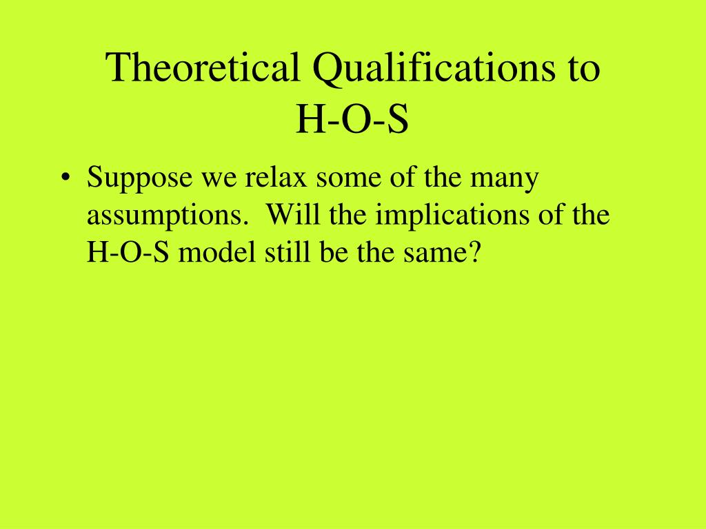 Theoretical Qualifications to     H-O-S
