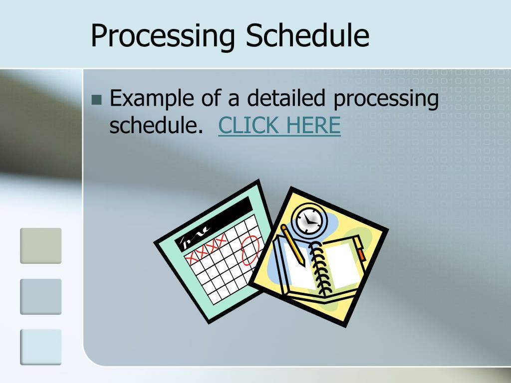 Processing Schedule