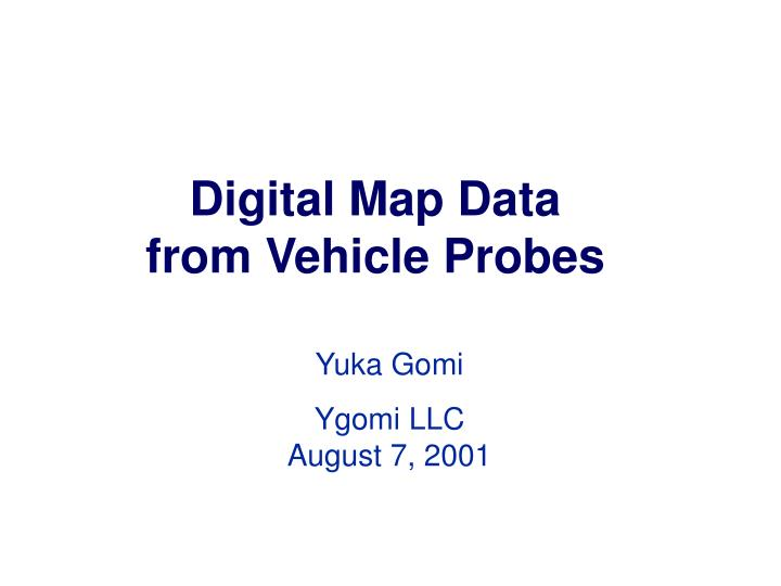 Digital Map Data from Vehicle Probes