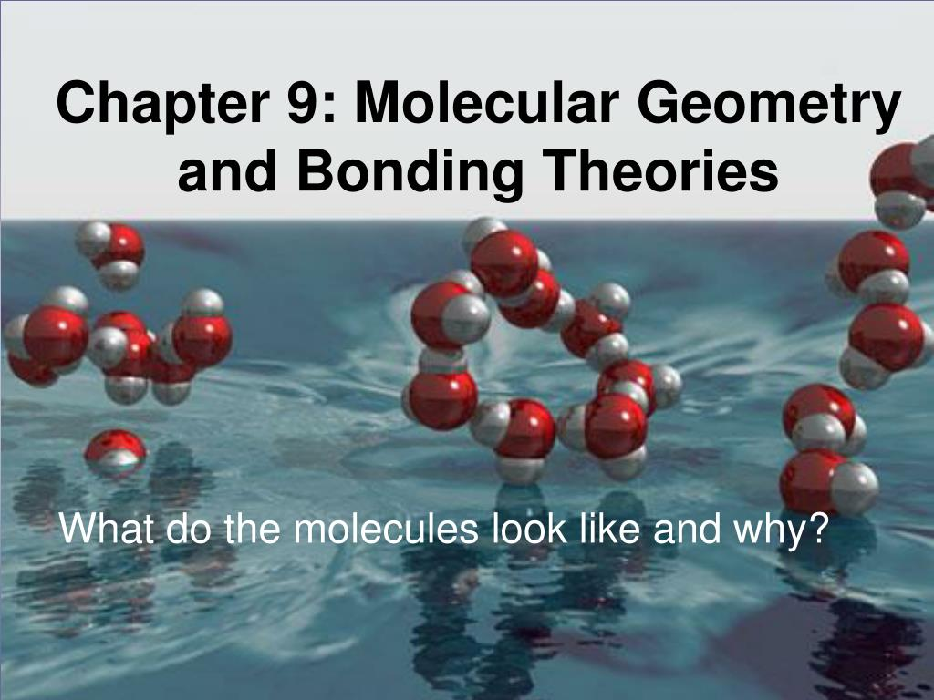 chapter 9 molecular geometry and bonding theories l.