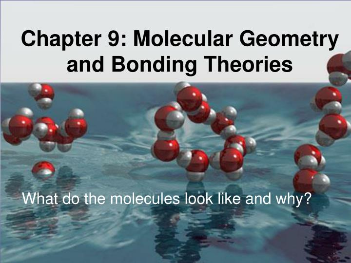 chapter 9 molecular geometry and bonding theories n.