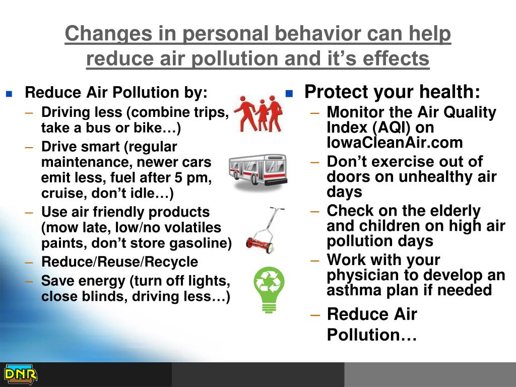 Changes in personal behavior can help reduce air pollution and it's effects