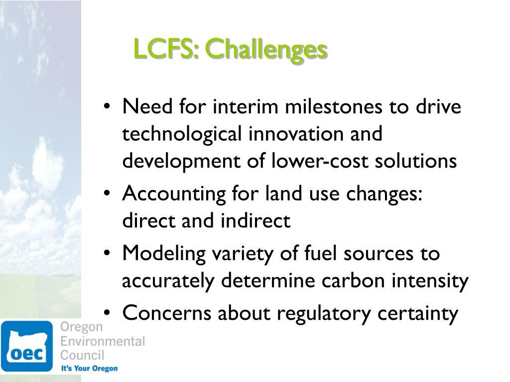 LCFS: Challenges