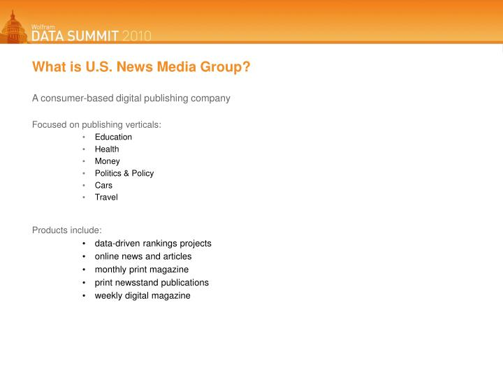 What is U.S. News Media Group?