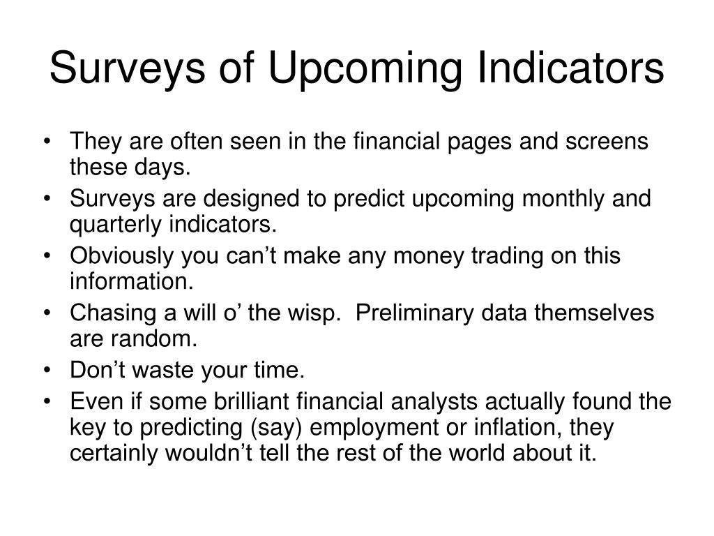 Surveys of Upcoming Indicators