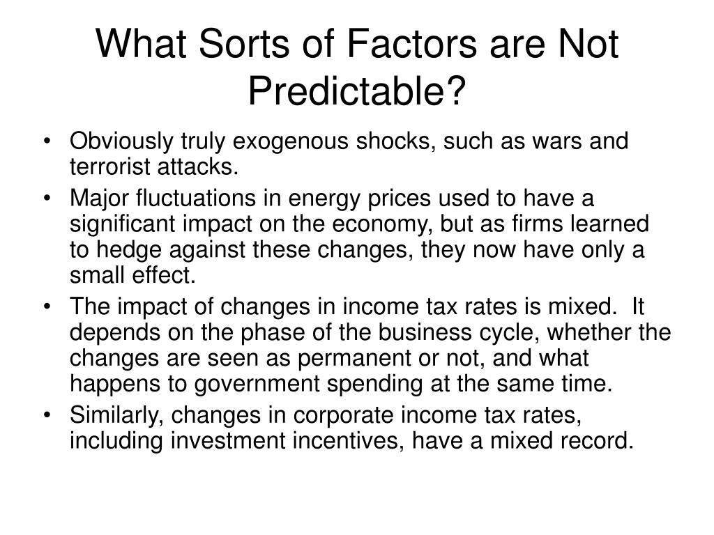 What Sorts of Factors are Not Predictable?