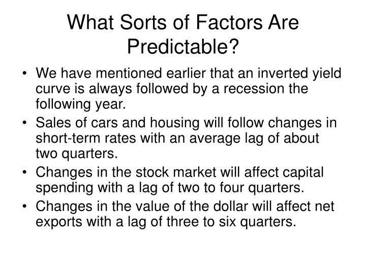 What sorts of factors are predictable