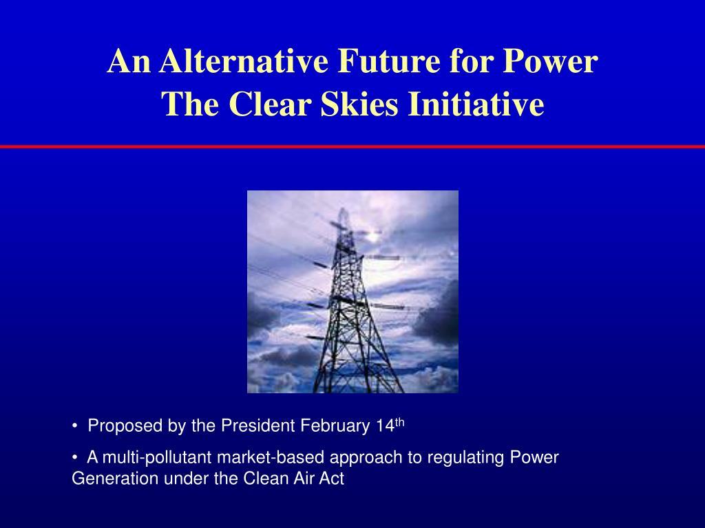 An Alternative Future for Power