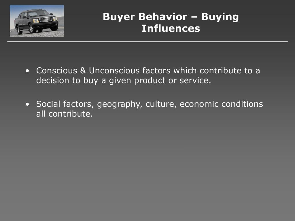 Buyer Behavior – Buying Influences