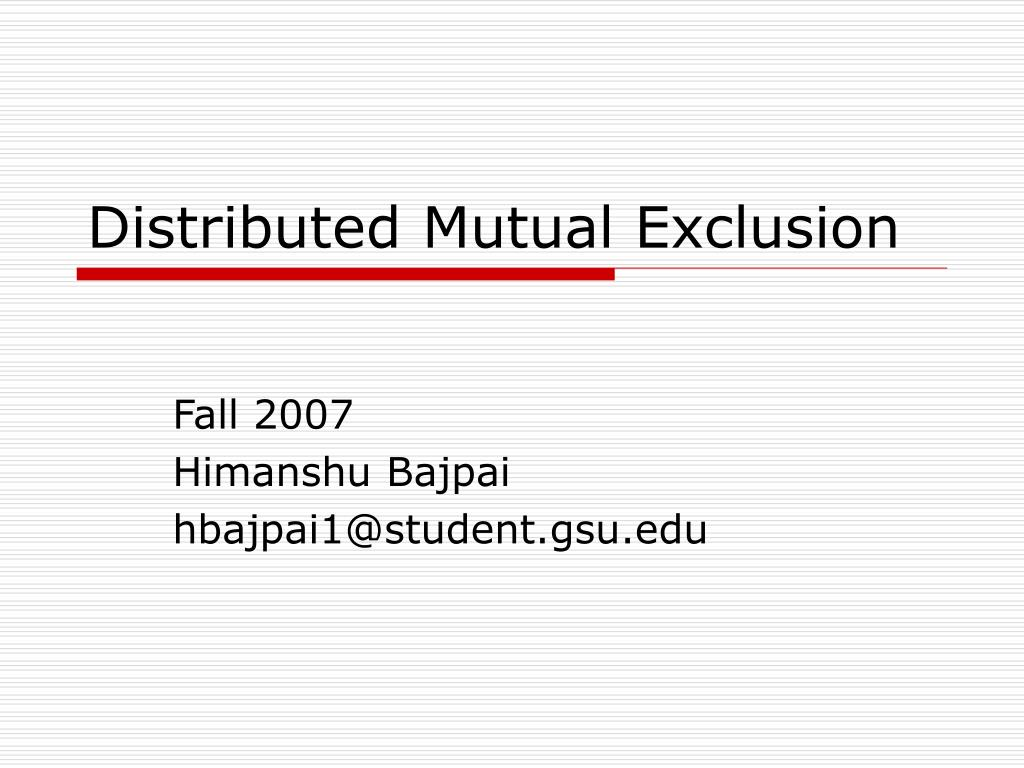 distributed systems and mutual exclusion essay Token ring algorithm to achieve mutual exclusion in distributed system this paper presents an algorithm for achieving mutual exclusion in distributed system.