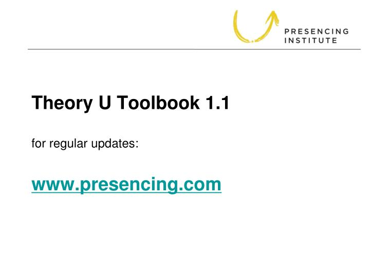 Theory u toolbook 1 1 for regular updates www presencing com